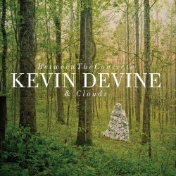 KEVIN DEVINE - Between The...