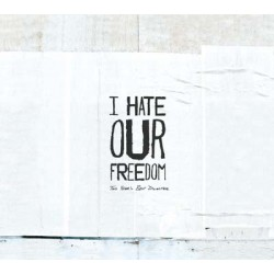 I HATE OUR FREEDOM - This...