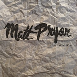 MATT PRYOR - Wrist Slitter...