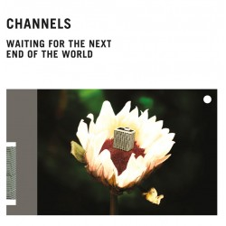 CHANNELS - Waiting For The...