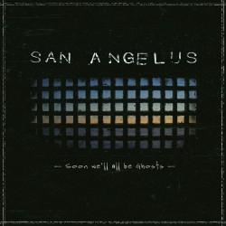 SAN ANGELUS - Soon We'll...