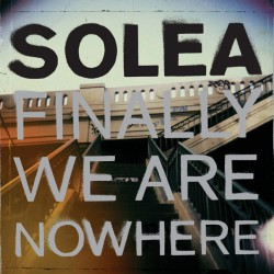 SOLEA – Finally We Are...